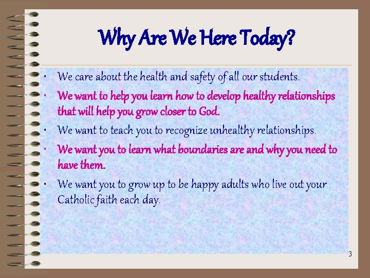 Why Are We Here Today? • We care about the health and safety of