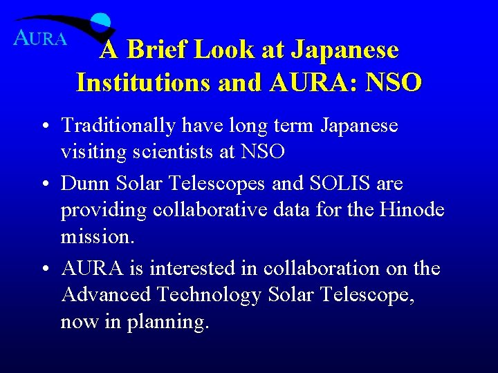 A Brief Look at Japanese Institutions and AURA: NSO • Traditionally have long term