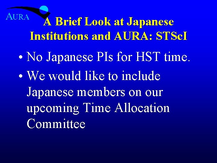 A Brief Look at Japanese Institutions and AURA: STSc. I • No Japanese PIs