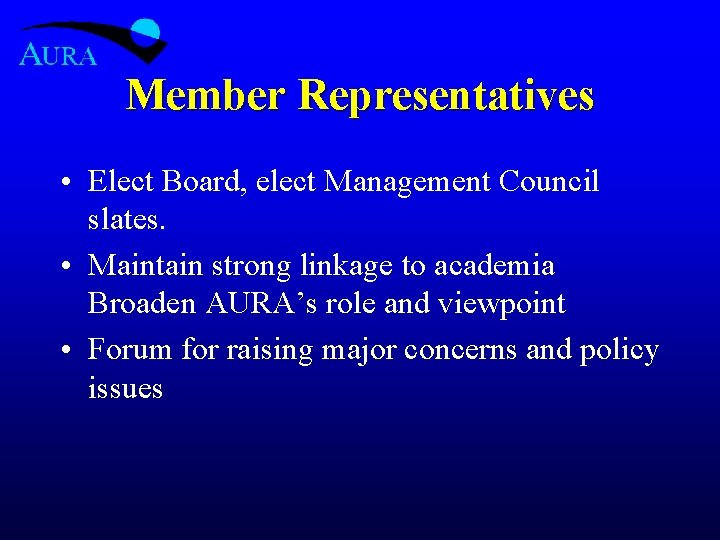 Member Representatives • Elect Board, elect Management Council slates. • Maintain strong linkage to