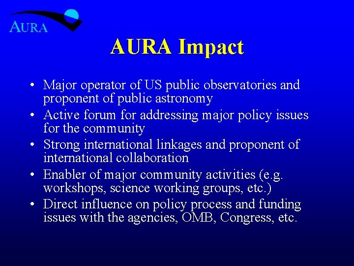 AURA Impact • Major operator of US public observatories and proponent of public astronomy