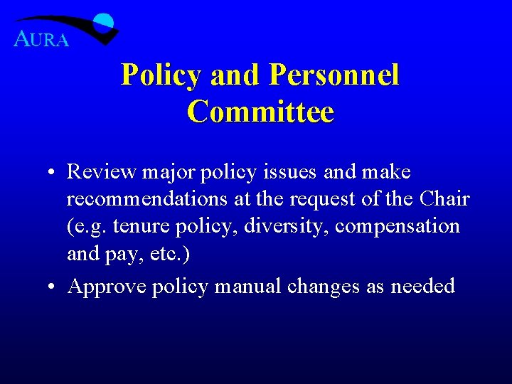 Policy and Personnel Committee • Review major policy issues and make recommendations at the