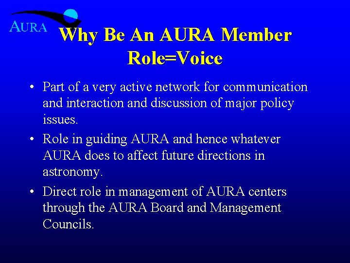 Why Be An AURA Member Role=Voice • Part of a very active network for