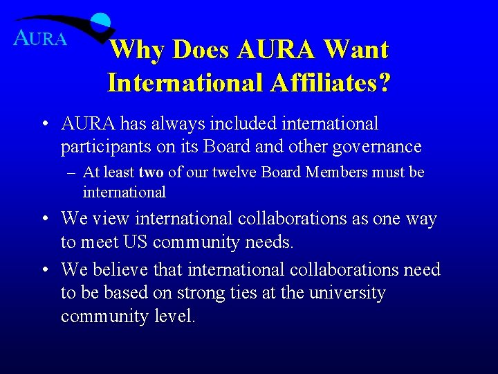 Why Does AURA Want International Affiliates? • AURA has always included international participants on