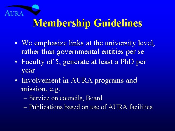 Membership Guidelines • We emphasize links at the university level, rather than governmental entities