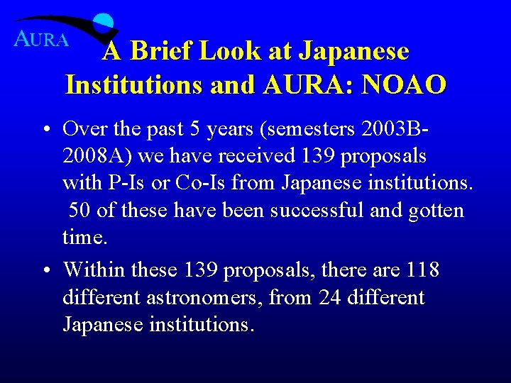 A Brief Look at Japanese Institutions and AURA: NOAO • Over the past 5