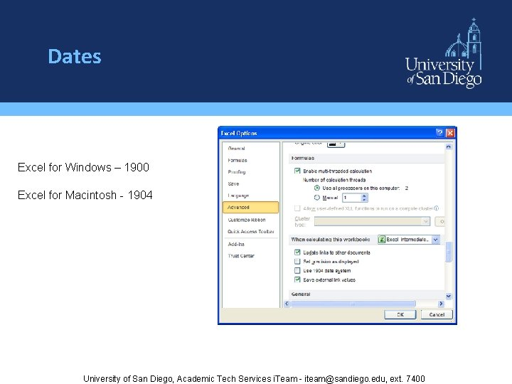 Dates Excel for Windows – 1900 Excel for Macintosh - 1904 University of San