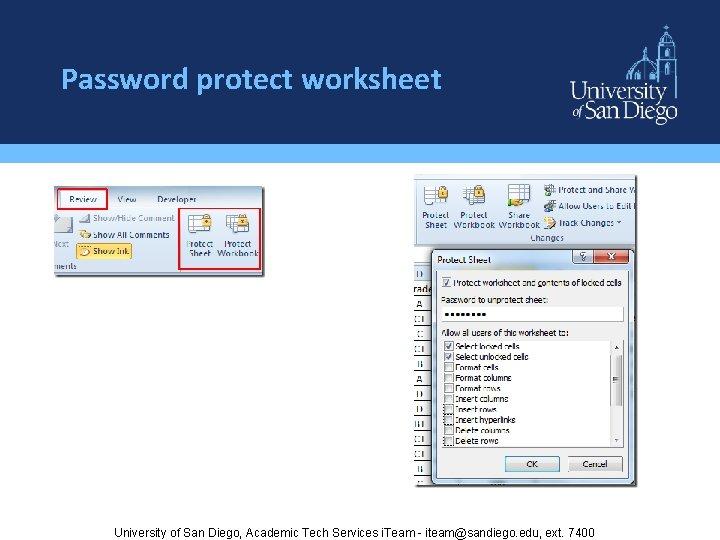 Password protect worksheet University of San Diego, Academic Tech Services i. Team - iteam@sandiego.