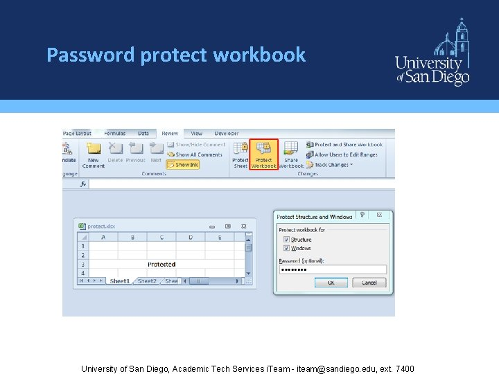 Password protect workbook University of San Diego, Academic Tech Services i. Team - iteam@sandiego.