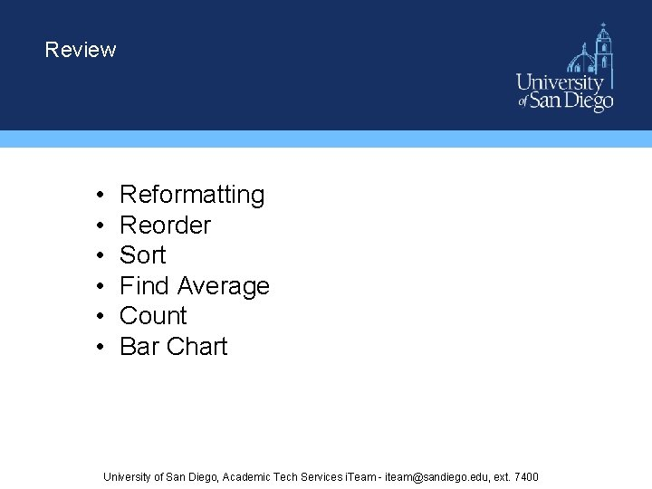 Review • • • Reformatting Reorder Sort Find Average Count Bar Chart University of