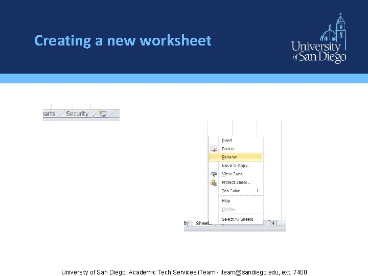 Creating a new worksheet University of San Diego, Academic Tech Services i. Team -