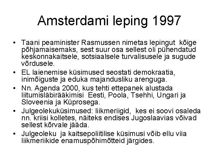 Amsterdami leping 1997 • Taani peaminister Rasmussen nimetas lepingut kõige põhjamaisemaks, sest suur osa