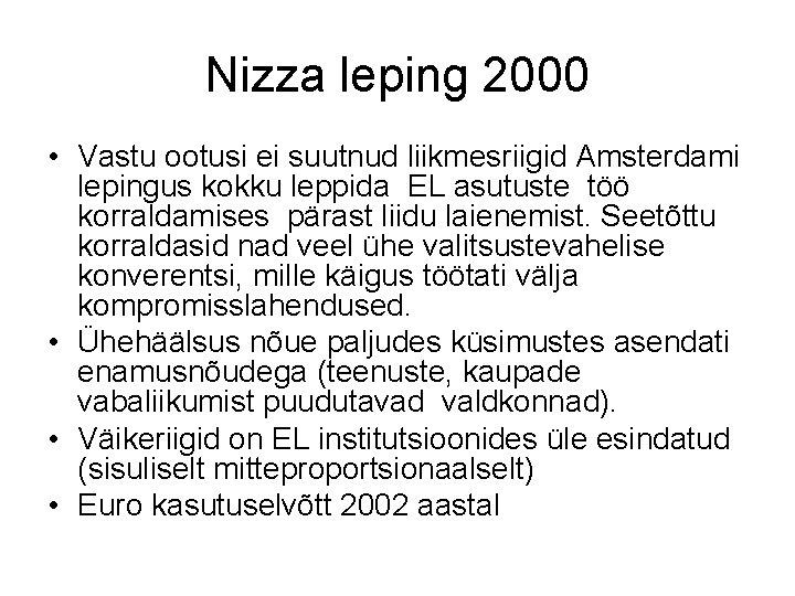 Nizza leping 2000 • Vastu ootusi ei suutnud liikmesriigid Amsterdami lepingus kokku leppida EL