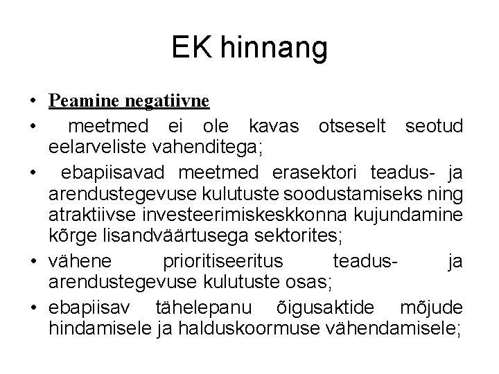 EK hinnang • Peamine negatiivne • meetmed ei ole kavas otseselt seotud eelarveliste vahenditega;