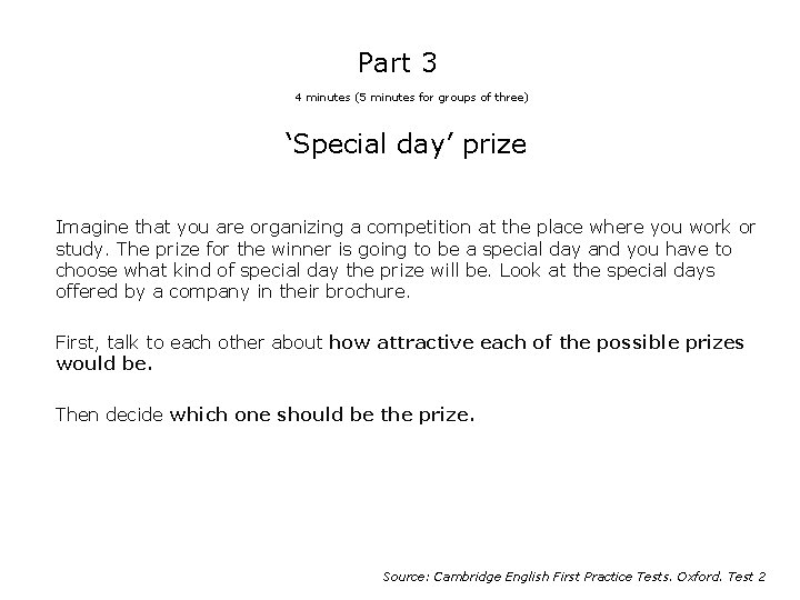 Part 3 4 minutes (5 minutes for groups of three) 'Special day' prize Imagine