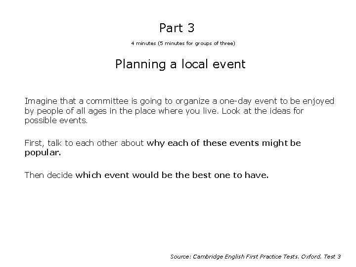 Part 3 4 minutes (5 minutes for groups of three) Planning a local event