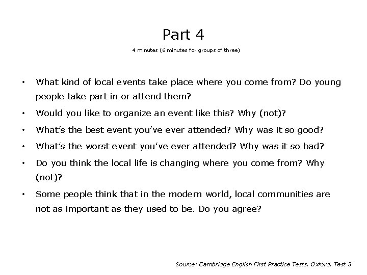 Part 4 4 minutes (6 minutes for groups of three) • What kind of