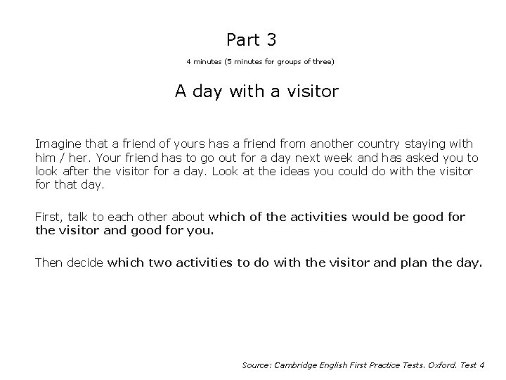 Part 3 4 minutes (5 minutes for groups of three) A day with a