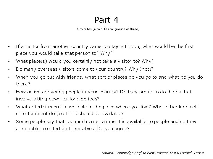 Part 4 4 minutes (6 minutes for groups of three) • If a visitor