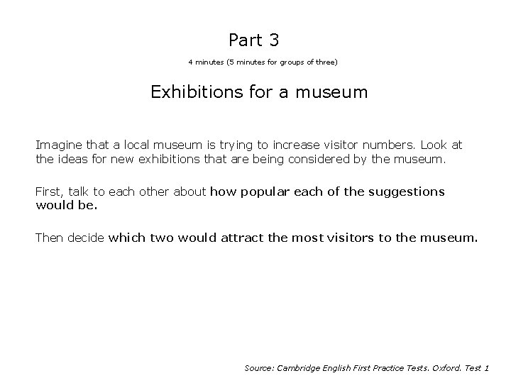 Part 3 4 minutes (5 minutes for groups of three) Exhibitions for a museum