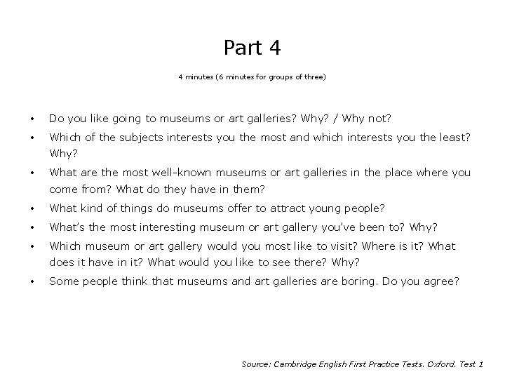 Part 4 4 minutes (6 minutes for groups of three) • Do you like