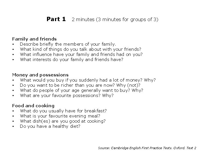 Part 1 2 minutes (3 minutes for groups of 3) Family and friends •