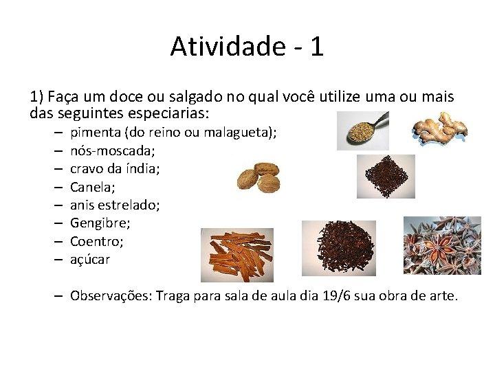 Atividade - 1 1) Faça um doce ou salgado no qual você utilize uma