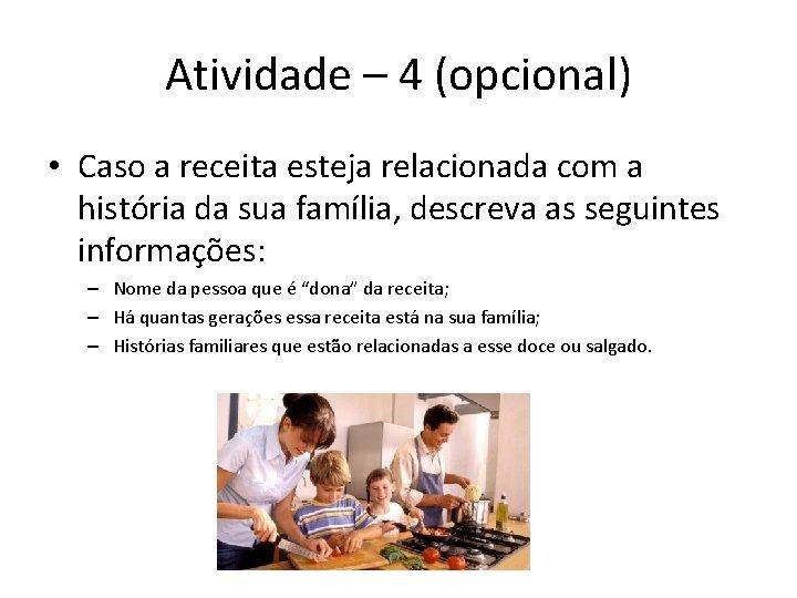 Atividade – 4 (opcional) • Caso a receita esteja relacionada com a história da