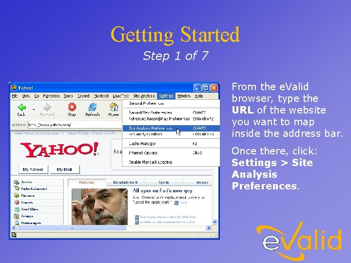 Getting Started Step 1 of 7 From the e. Valid browser, type the URL