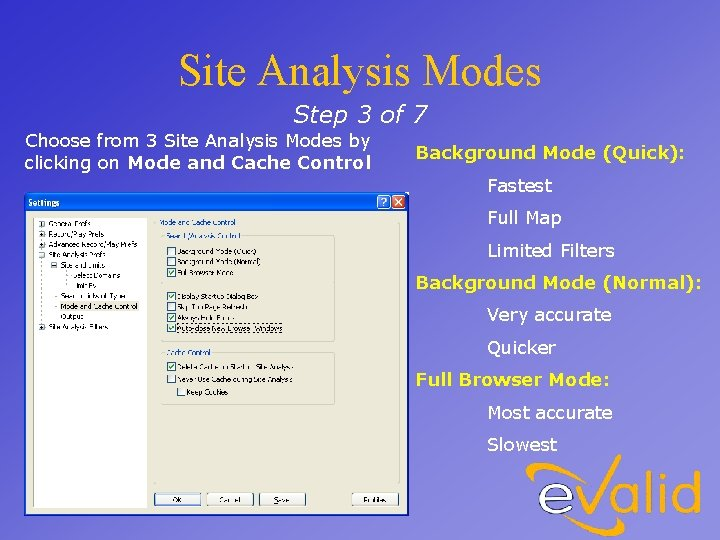 Site Analysis Modes Step 3 of 7 Choose from 3 Site Analysis Modes by