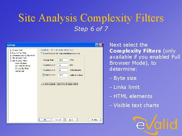 Site Analysis Complexity Filters Step 6 of 7 Next select the Complexity Filters (only