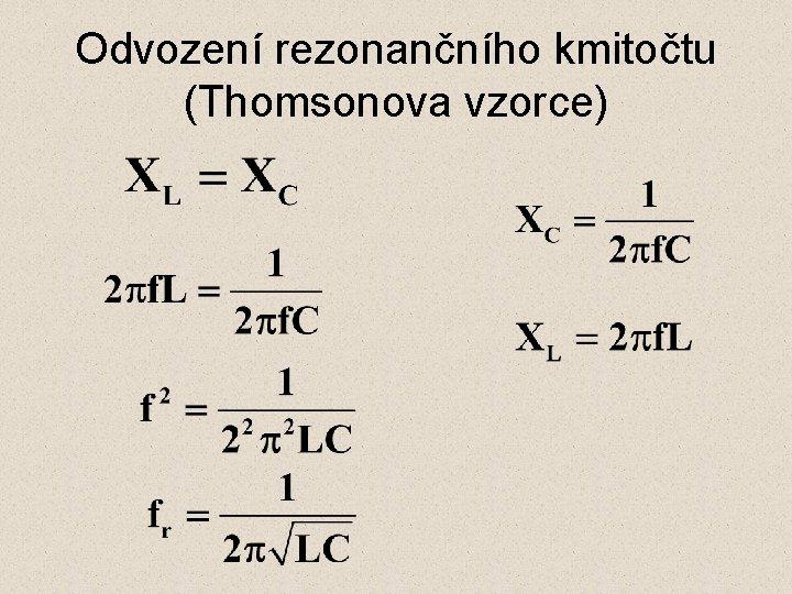 Odvození rezonančního kmitočtu (Thomsonova vzorce)