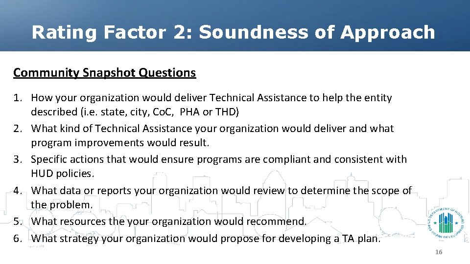 Rating Factor 2: Soundness of Approach Community Snapshot Questions 1. How your organization would