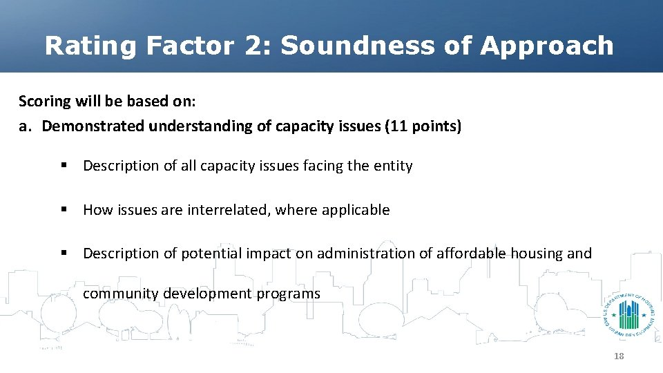 Rating Factor 2: Soundness of Approach Scoring will be based on: a. Demonstrated understanding