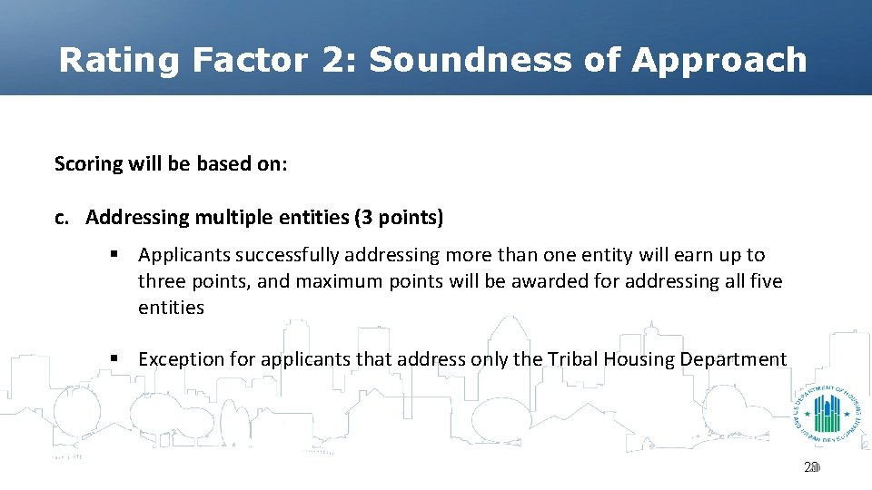 Rating Factor 2: Soundness of Approach Scoring will be based on: c. Addressing multiple