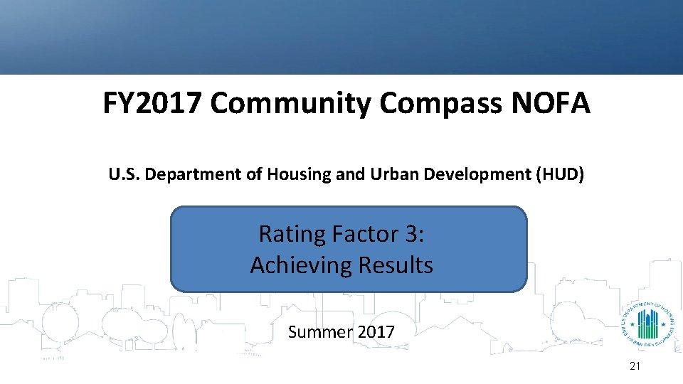FY 2017 Community Compass NOFA U. S. Department of Housing and Urban Development (HUD)