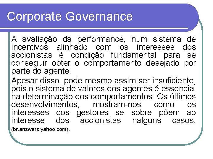 Corporate Governance A avaliação da performance, num sistema de incentivos alinhado com os interesses