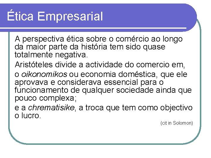 Ética Empresarial A perspectiva ética sobre o comércio ao longo da maior parte da