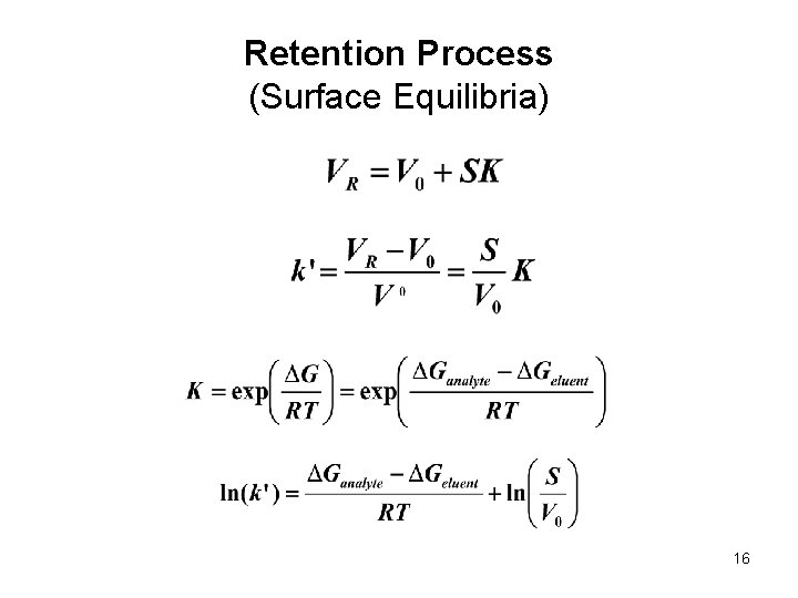 Retention Process (Surface Equilibria) 16