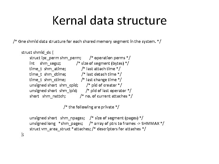 Kernal data structure /* One shmid data structure for each shared memory segment in