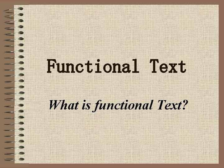 Functional Text What is functional Text?