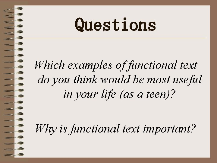 Questions Which examples of functional text do you think would be most useful in