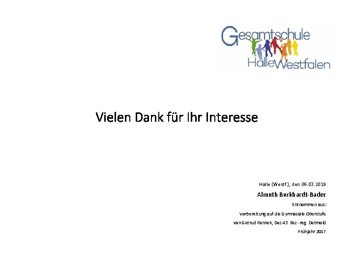 Vielen Dank für Ihr Interesse Halle (Westf. ), den 06. 03. 2019 Almuth Burkhardt-Bader