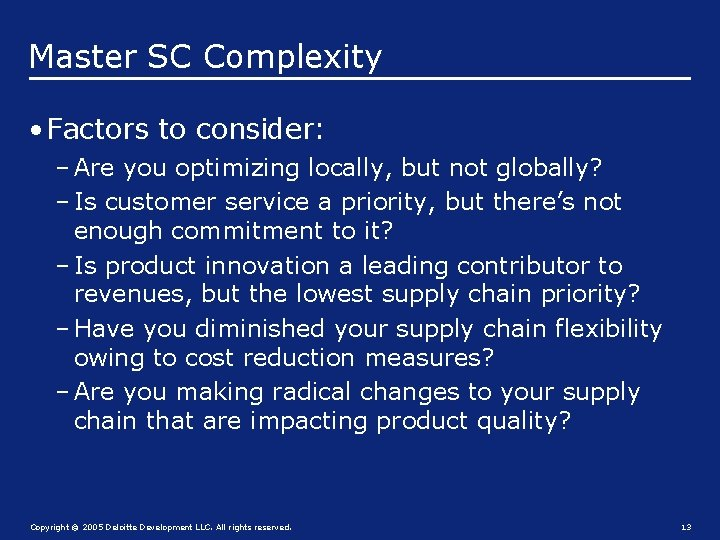 Master SC Complexity • Factors to consider: – Are you optimizing locally, but not