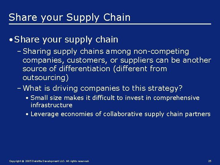 Share your Supply Chain • Share your supply chain – Sharing supply chains among