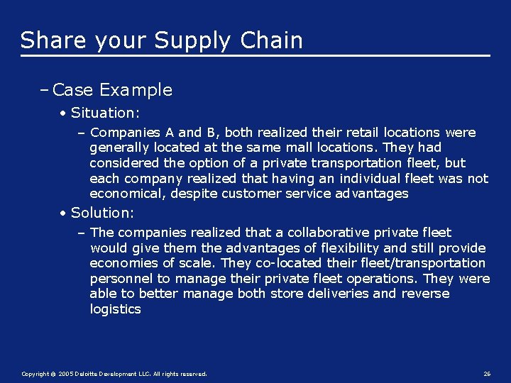 Share your Supply Chain – Case Example • Situation: – Companies A and B,