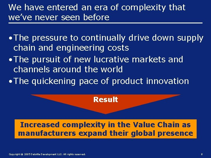 We have entered an era of complexity that we've never seen before • The