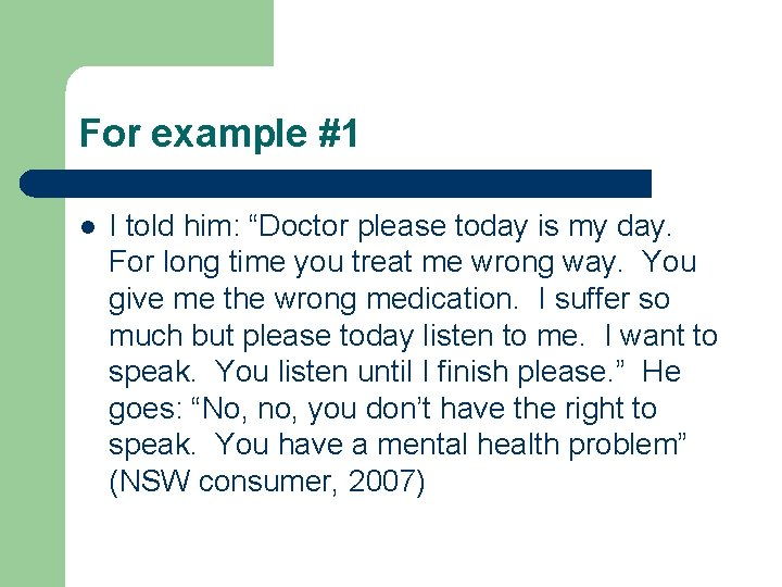 """For example #1 l I told him: """"Doctor please today is my day. For"""