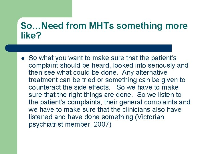 So…Need from MHTs something more like? l So what you want to make sure