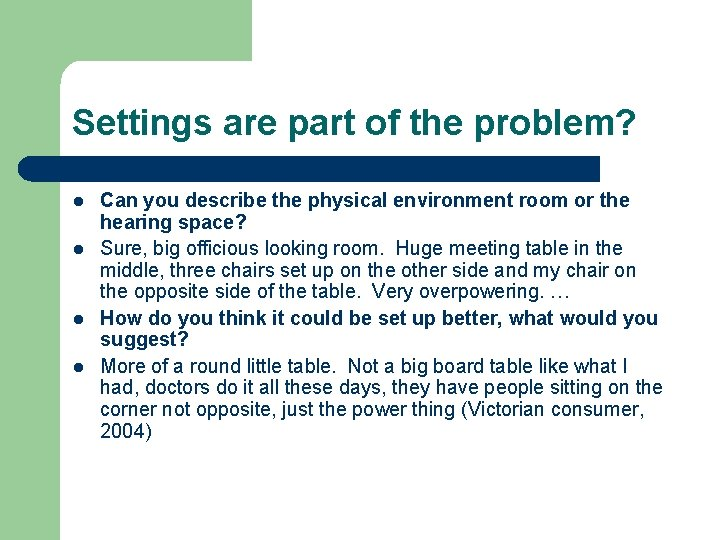 Settings are part of the problem? l l Can you describe the physical environment
